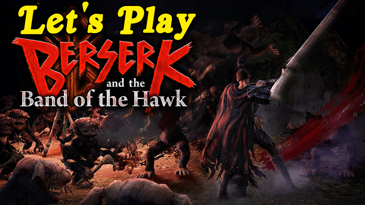 Let's Play: Berserk and the Band of the Hawk